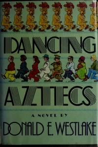 Dancing Aztecs: A Novel.