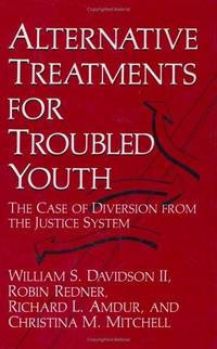 Alternative Treatments for Troubled Youth : The Case of Diversion from the Justice System