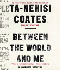 Between the World and Me by  Ta-Nehisi Coates - 2015 - from Vikram Jain Books (SKU: BD1-9780451482211)