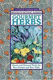 Gourmet Herbs: Classic and Unusual Herbs for Your Garden and Your Table