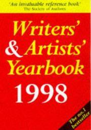 Writers' & Artists' Yearbook 1998: A Directory for Writers, Artists, Playwrights,...