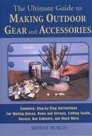 The Ultimate Guide to Making Outdoor Gear and  Accessories: Complete, Step-by-Step Instructions...