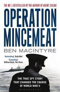 image of Operation Mincemeat: The True Spy Story That Changed the Course of World War II