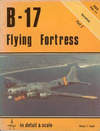 B-17 FLYING FORTRESS IN DETAIL AND SCALE - D&S VOL. 11 - DERIVATIVES-PART 2