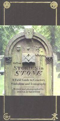 STORIES IN STONE. A FIELD GUIDE TO CEMETERY SYMBOLISM AND ICONOGRAPHY.