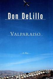 Valparaiso : A Play in Two Acts by  Don DeLillo - Hardcover - Signed - 1999 - from Manchester By the Book (SKU: 103486)