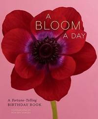 A Bloom a Day: A Fortune-Telling Birthday Book by  Sian  Billie & Northfield - Paperback - 1st US Edition. - 2009 - from KALAMOS BOOKS and Biblio.com