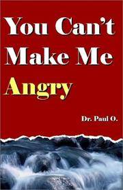 You Can't Make Me Angry