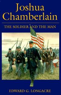 image of Joshua Chamberlain: The Soldier and the Man