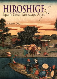 Hiroshige: Japan's Great Landscape Artist by  Isaburo Oka - Paperback - 1997 - from Silent Way Books (SKU: 020335)