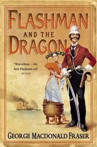 image of Flashman and the Dragon: From the Flashman Papers, 1860