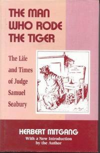 image of The Man Who Rode the Tiger: The Life and Times of Judge Samuel Seabury