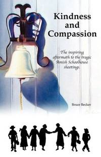 Kindness and Compassion: The Inspiring Aftermath to the Tragic Amish Schoolhouse Shooting...