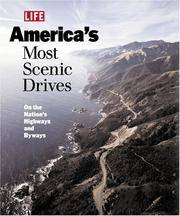 image of Life: America's Most Scenic Drives : On the Nation's Highways and Byways (Life Books)