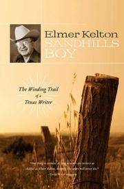 Sandhills Boy: The Winding Trail of a Texas Writer by  Elmer Kelton - Hardcover - from Better World Books  and Biblio.com