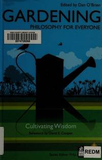 Gardening: Philosophy for Everyone- Cultivating Wisdom