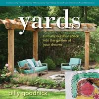 Yards : Turn Any Outdoor Space into the Garden of Your Dreams