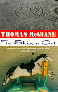 To Skin a Cat by Thomas McGuane - Paperback - 1 - 1987-10-12 - from Ergodebooks (SKU: DADAX0394755219)