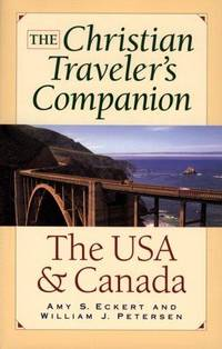 The Christian Traveler's Companion  The USA and Canada  ) by  Amy S. &  William J. Petersen Eckert - Paperback - 2000 - from Neil Shillington: Bookdealer & Booksearch and Biblio.co.uk