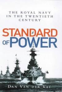 Standard of Power: The Royal Navy in the Twentieth Century.