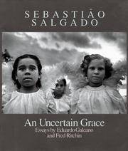 An Uncertain Grace  Photographs By Sebastião Salgado by  Sebastião Salgado - Hardcover - from Lippincott Books (SKU: 5351)
