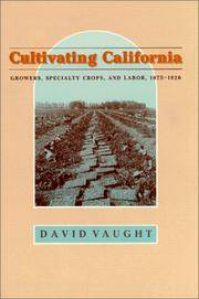 Cultivating California: Growers, Specialty Crops, and Labor, 1875-1920.