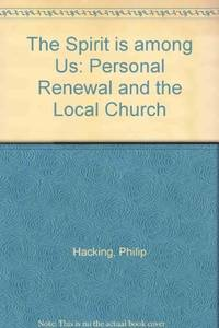 The Spirit is Among Us: Personal Renewal and the Local Church