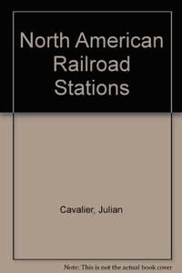 North American Railroad Stations by  Frederick  Julian;Platt - Hardcover - 1979 - from Rob Briggs Books (SKU: 600123)