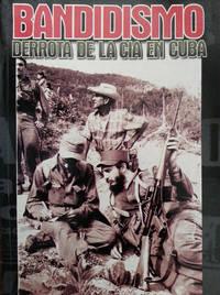 Bandidismo Derrota de la CIA en Cuba (Spanish Edition)