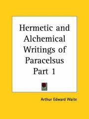 Hermetic and Alchemical Writings of Paracelsus Part 1