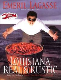 LOUISIANA REAL AND RUSTIC by Lagasse, Emeril - 1996
