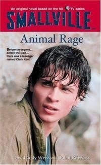 Animal Rage (Smallville #4)