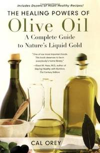 The Healing Powers of Olive Oil  A Complete Guide To Nature's Liquid Gold