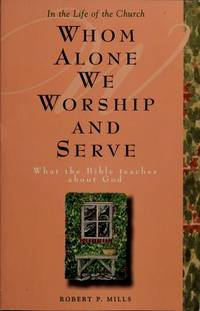 Whom Alone We Worship and Serve