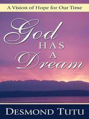 image of God Has a Dream : A Vision of Hope for Our Time