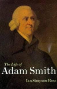 The life of Adam Smith.