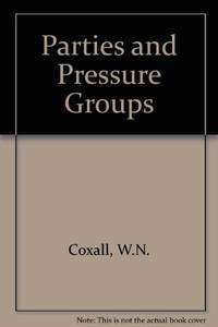 Parties and Pressure Groups (Political Realities Ser.)
