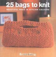 25 Bags to Knit : Beautiful Bags in Stylish Colours by Emma King - Paperback - from Discover Books (SKU: 3189936076)