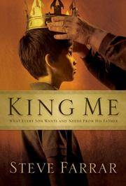 image of King Me: What Every Son Wants and Needs from His Father
