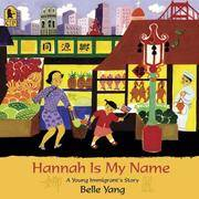 image of Hannah Is My Name: A Young Immigrant's Story