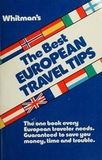 THE BEST EUROPEAN TRAVEL TIPS 2001 Tips for Saving Money, Time and Trouble  in Europe