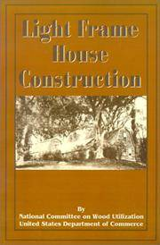 Light Frame House Construction: Technical Information for the Use of Apprentice and Journeyman...