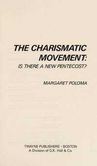 The Charismatic Movement : Is There a New Pentecost?