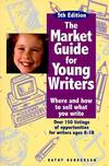 image of The Market Guide for Young Writers: Where and How to Sell What You Write