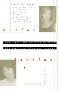 Surface Tension :  Love, Sex, and Politics between Lesbians and Straight  Women