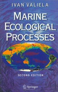 Marine Ecological Processes by Ivan Valiela - Hardcover - from BookHolders and Biblio.com