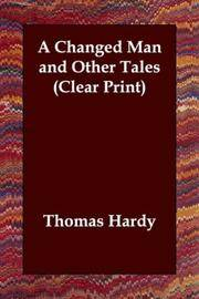 A Changed Man and Other Tales (Clear Print) by Thomas Hardy - Paperback - 2003-07-31 - from Ergodebooks and Biblio.com