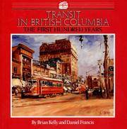 Transit in British Columbia: The First Hundred Years.