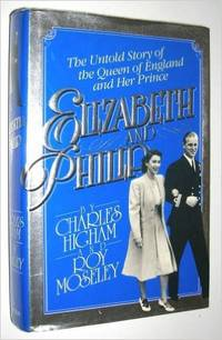 ELIZABETH AND PHILIP The Untold Story of the Queen of England and Her  Prince