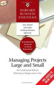 Harvard Business Essentials Managing Projects Large and Small : The Fundamental Skills for...